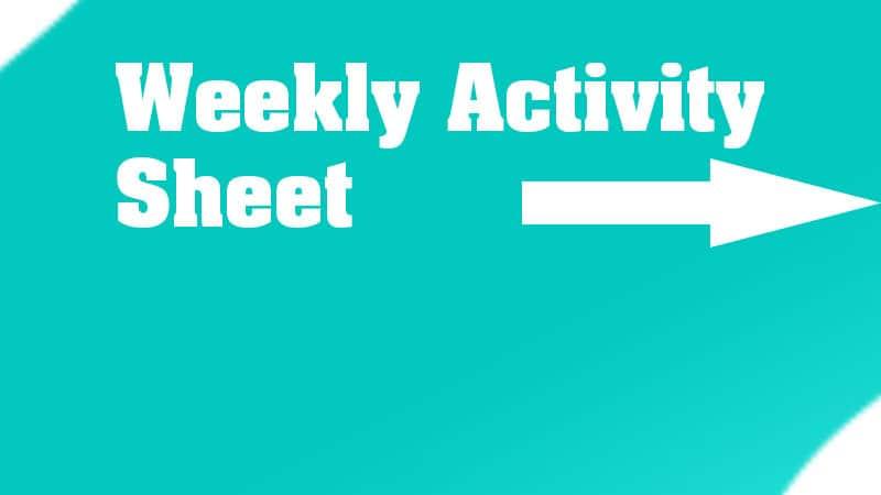 6. Weekly Activity Sheets