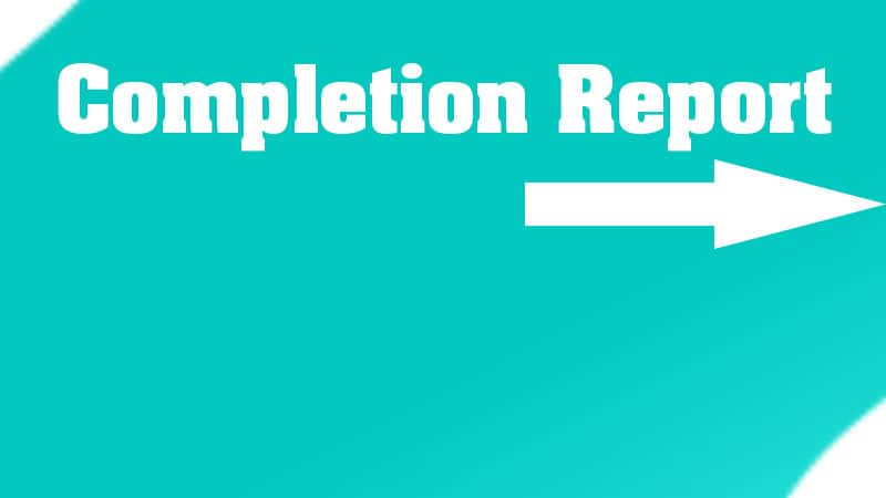 8. Completion Report