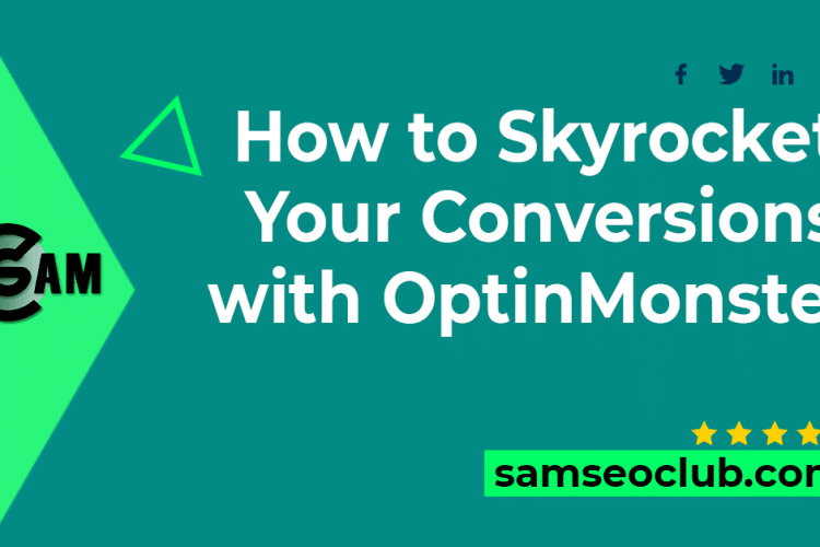 samseoclub blog for how to skyrocket your conversions with optinmonster